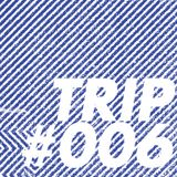 TRIP #006