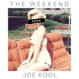 Joe Kool - The Weekend (Episode 011)