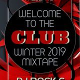Welcome to the Club- DJ Rock G- Winter 2019 (Clean Mixtape)