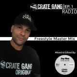 Crate Gang Radio Ep. 1 - DJ JayOne's Freestyle Mastermix (Clean)