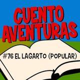 #76 El lagarto (popular)