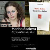 Marina Skalova - Exploration du flux - interview GB - MaisonPoesieParis - juin2018