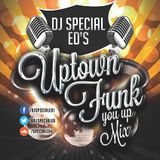 DJ Special Ed's Uptown Funk You Up Mix