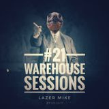 Warehouse Sessions #21: Lazer Mike