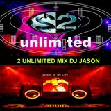 2 UNLIMITED MIX DJ JASON
