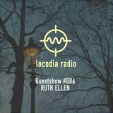 Locodia Radio #006 - RUTH ELLEN