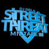 Street Threat Mixtape 3