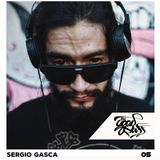 Podcast Series 005 - Sergio Gasca by The Good Stuff