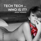 Tech Tech Who is it