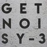 Get Noisy #3