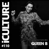 iCulture #110 - Special Guest - Queen B
