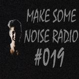 MAKE SOME NOISE #019