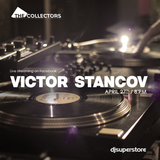 Victor Stancov @ The Collectors by DjSuperStore 27.04.2017