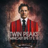 Minicast Twin Peaks E17-18