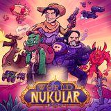 Episode 82 – World of Nukular