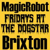 MAGIC ROBOT October Hype Mix 2017 10pm-4am £very Friday Dogstar