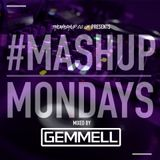 #MondayMashup mixed by GEMMELL