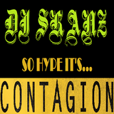 THE HYPE IS CONTAGION! DJ Skanz