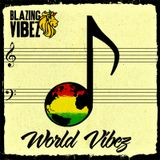 Blazing Vibez - World Vibez Mix