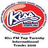Kiss FM Dance Music Australia Top Twenty International Tracks 2015