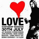 DJ Steven Dobson - LOVE @ Antwerp Mansion - 30th July 2016