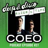 The Deep&Disco / Razor-N-Tape Podcast Episode Episode #27: COEO