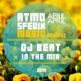 APRIL APRIL - MIXED BY DJ BEAT * atmosferix podcast #02 *