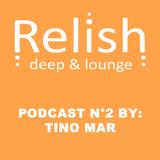 Relish Podcast Present: TINO MAR
