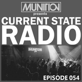 Current State Radio 054 with DJ Munition