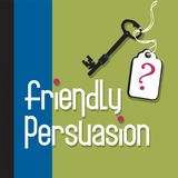 Friendly Persuasion: April 26, 2005 #194