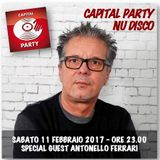 CAPITAL PARTY NU DISCO 11.02.2017 - SPECIAL GUEST ANTONELLO FERRARI