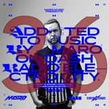 Addicted To Music with Maro Music on Dash Radio Electro City, Fridays 4PM PST, 1AM CET (05.04.2019)