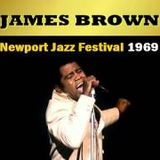 JAMES BROWN - July 6, 1969 Newport Jazz Festival Soundboard