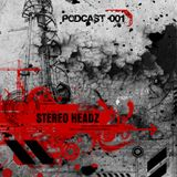 Stereo Headz- Podcast #001