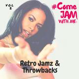 #ComeJamWithMe: RetroJamz and Throwbacks Vol. 2 (702, Aaliyah, Bobby V, Whitehead bros, SWV)