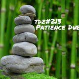 TDZ#213... Patience Dub .....