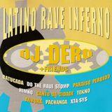 DJ Dero & Friends - Latino Rave Inferno (1993)