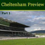 Cheltenham Festival Preview Part 1