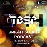 BERG & Anri Oldman - The Bright Sound Podcast 044