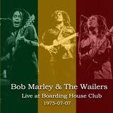 Bob Marley & The Wailers - Boarding House Club, San Francisco, California,USA  1975/07/07