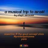 A MUSICAL TRIP TO ISRAEL - BY STEPH SEROUSSI (LIVE @ THE GOOD LIFE CONCEPT STORE - PARIS)