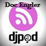 DJpod Podcast with Doc Engler #01