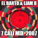 el barto & liam b - 7 cali mix [2007]