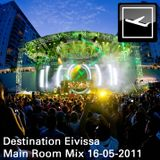 Destination Eivissa (Main Room Mix) 16-05-2011