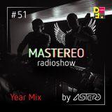 Astero - Mastereo 51 [Year Mix]
