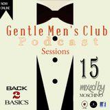 Gentlemens Club Podcasts  Session15 -Back 2 Basics