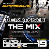 Dj Ron Le Blanc - The Party Is On The Mix Vol 19 (Deephouse Nu Disco) By Supermezclas