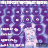 CISKOMAN ON THE MIX : DEEP & BASS HOUSE NOVEMBER 2014