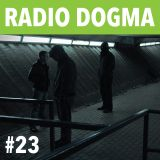 The Black Dog Radio Dogma #23