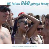 UK future R&B garage funky